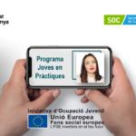 Una aposta per la millora de l'ocupabilitat de les persones joves: Programa Joves en Pràctiques